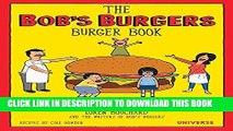 [PDF] The Bob s Burgers Burger Book: Real Recipes for Joke Burgers Popular Online