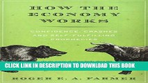 [PDF] How the Economy Works: Confidence, Crashes and Self-Fulfilling Prophecies Full Online