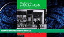 EBOOK ONLINE The Fascists and the Jews of Italy: Mussolini s Race Laws, 1938-1943 (Studies in