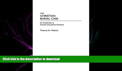 FAVORIT BOOK The Christian Burial Case: An Introduction to Criminal and Judicial Procedure READ