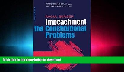 FAVORIT BOOK Impeachment: The Constitutional Problems, Enlarged Edition READ NOW PDF ONLINE