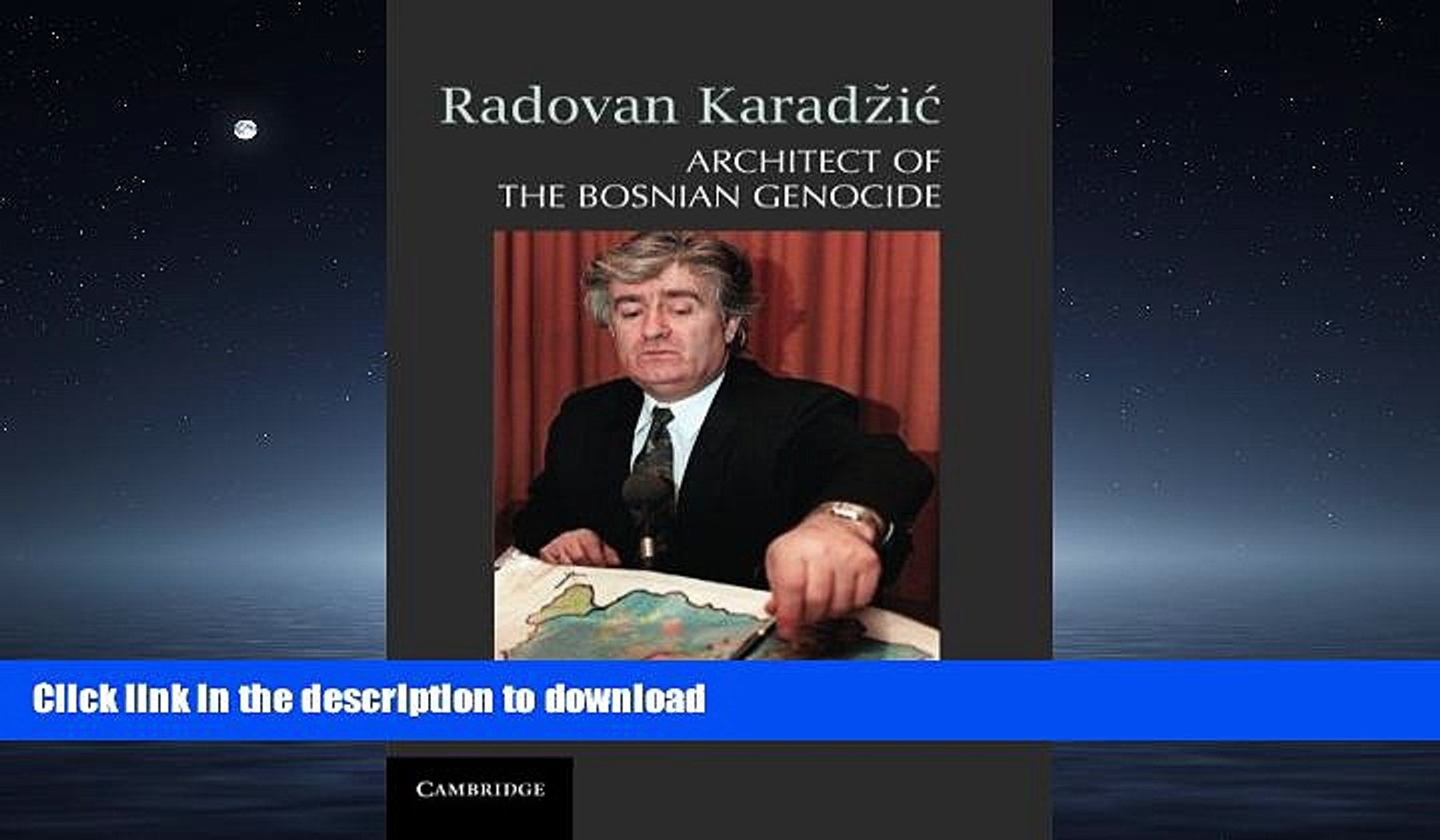 READ ONLINE Radovan Karadži�: Architect of the Bosnian Genocide READ NOW PDF ONLINE