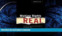 READ THE NEW BOOK Making Rights Real: Activists, Bureaucrats, and the Creation of the Legalistic