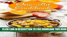 [PDF] One-Pot Cookbook: Family-Friendly Everyday Soup, Casserole, Slow Cooker and Skillet Recipes