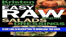 [PDF] Kristen Suzanne s Easy Raw Vegan Salads   Dressings: Fun   Easy Raw Food Recipes for Making