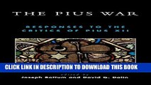 [New] The Pius War: Responses to the Critics of Pius XII Exclusive Full Ebook