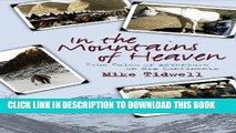 [PDF] In the Mountains of Heaven: True Tales of Adventure on Six Continents Popular Colection