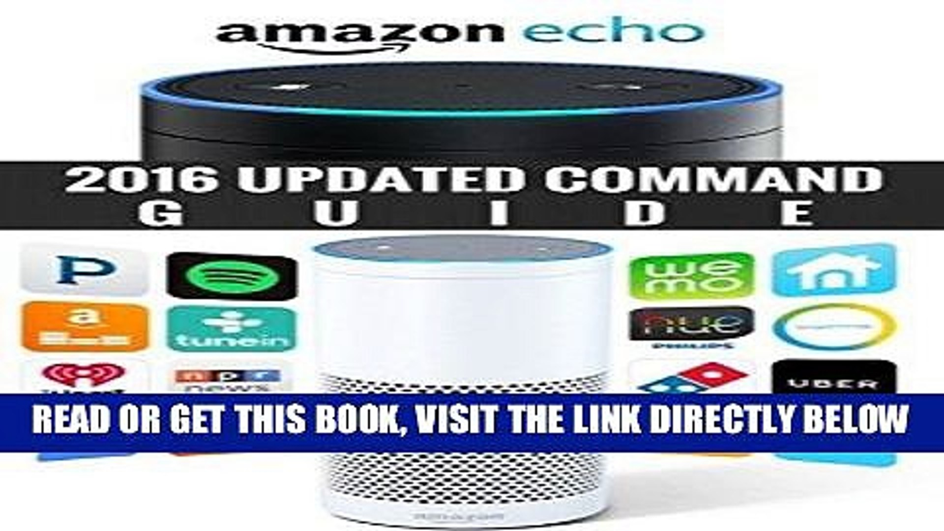 [Free Read] Amazon Echo : Amazon Echo Command Guide 2016 Updated (Echo, Amazon Echo User Manual,