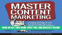 [Free Read] Master Content Marketing: A Simple Strategy to Cure the Blank Page Blues and Attract a