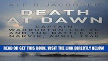 [Free Read] Death at Dawn: Captain Warburton-Lee VC and the Battle of Narvik, April 1940 Free
