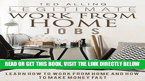 [Free Read] Legitimate Work from Home Jobs: Learn How to Work from Home and How to Make Money Fast