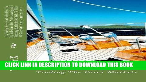 [New] Ebook Day Trading Forex For Profit : How To DayTrade Forex For Profit Underground Shocking