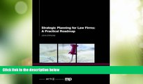 Big Deals  Strategic Planning for Law Firms: A Practical Roadmap  Best Seller Books Most Wanted