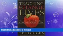 EBOOK ONLINE  Teaching to Change Lives: Seven Proven Ways to Make Your Teaching Come Alive  BOOK