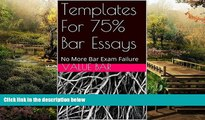 Must Have  Templates For 75% Bar Essays: e book - the authors of 6 published bar essays wrote this
