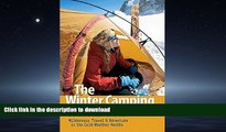READ THE NEW BOOK The Winter Camping Handbook: Wilderness Travel   Adventure in the Cold-Weather