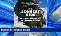 READ THE NEW BOOK The Longest Ride: My Ten-Year 500,000 Mile Motorcycle Journey READ EBOOK