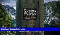 Big Deals  Coyote Warrior: One Man, Three Tribes, and the Trial That Forged a Nation, Second