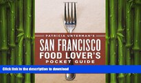 FAVORIT BOOK Patricia Unterman s San Francisco Food Lover s Pocket Guide, Second Edition: Includes