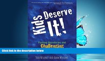 Enjoyed Read Kids Deserve It! Pushing Boundaries and Challenging Conventional Thinking