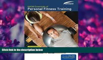 For you NASM Essentials Of Personal Fitness Training: Fourth Edition Revised