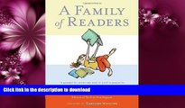 READ  A Family of Readers: The Book Lover s Guide to Children s and Young Adult Literature  BOOK