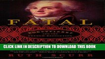 Read Now Fatal Purity: Robespierre and the French Revolution PDF Book