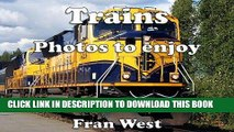 Read Now Trains: Photos to enjoy (a children s picture book) Download Online