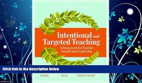 Enjoyed Read Intentional and Targeted Teaching: A Framework for Teacher Growth and Leadership