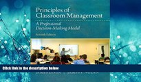 eBook Here Principles of Classroom Management: A Professional Decision-Making Model (7th Edition)