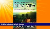 """FAVORITE BOOK  Hope, Happiness and Pura Vida:  Pursuing a dream for the """"pure life"""" in Costa"""