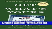 [Ebook] Get What s Yours - Revised   Updated: The Secrets to Maxing Out Your Social Security (The
