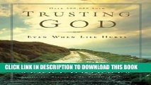 Best Seller Trusting God: Even When Life Hurts Free Read