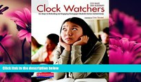 eBook Here Clock Watchers: Six Steps to Motivating and Engaging Disengaged Students Across Content