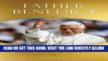 [EBOOK] DOWNLOAD Father Benedict: The Spiritual and Intellectual Legacy of Pope Benedict XVI GET NOW