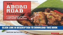 Ebook The Adobo Road Cookbook: A Filipino Food Journey-From Food Blog, to Food Truck, and Beyond