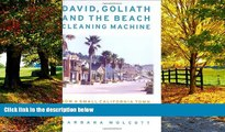 Books to Read  David, Goliath and the Beach Cleaning Machine: How a Small California Town Fought
