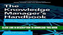 [Ebook] The Knowledge Manager s Handbook: A Step-by-Step Guide to Embedding Effective Knowledge