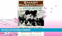 READ  Smart Parenting for African-Americans: Helping Your Kids Thrive in a Difficult World  BOOK