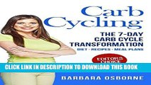 Ebook Carb Cycling: The 7-Day Carb Cycle Transformation - Carb Cycling Diet, Carb Cycling Recipes,