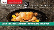 Ebook Cook It in Cast Iron: Kitchen-Tested Recipes for the One Pan That Does It All (Cook s