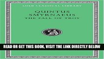 [EBOOK] DOWNLOAD Quintus Smyrnaeus: The Fall of Troy (Loeb Classical Library No. 19) READ NOW