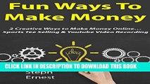 [READ] EBOOK Fun Ways to Make Money (Business Bundle): 2 Creative Ways to Make Money Online...