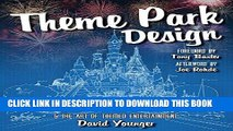 Best Seller Theme Park Design   The Art of Themed Entertainment Free Read