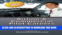 Ebook Airline and Commercial Pilot Careers: What you need to know to become an Airline Pilot Free