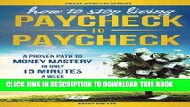 [READ] EBOOK How to Stop Living Paycheck to Paycheck: A proven path to money mastery in only 15
