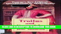 Read Now Troilus and Cressida (Twayne s New Critical Introductions to Shakespeare) PDF Online