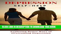 Read Now Depression Cure: Depression Self-Help: Exploring Ways of Overcoming Depression (Getting