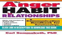 Ebook The Anger Habit in Relationships: A Communication Handbook for Relationships, Marriages and