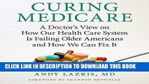 [FREE] EBOOK Curing Medicare: A Doctor s View on How Our Health Care System Is Failing Older
